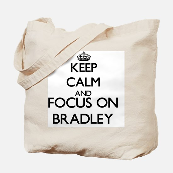 Keep Calm and Focus on Bradley Tote Bag