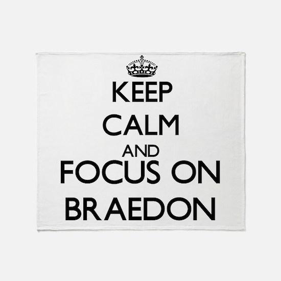Keep Calm and Focus on Braedon Throw Blanket