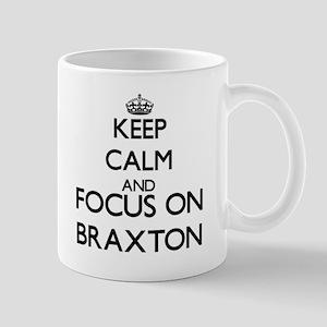 Keep Calm and Focus on Braxton Mugs