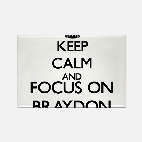 Keep Calm and Focus on Braydon Magnets
