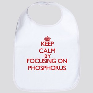 Keep Calm by focusing on Phosphorus Bib