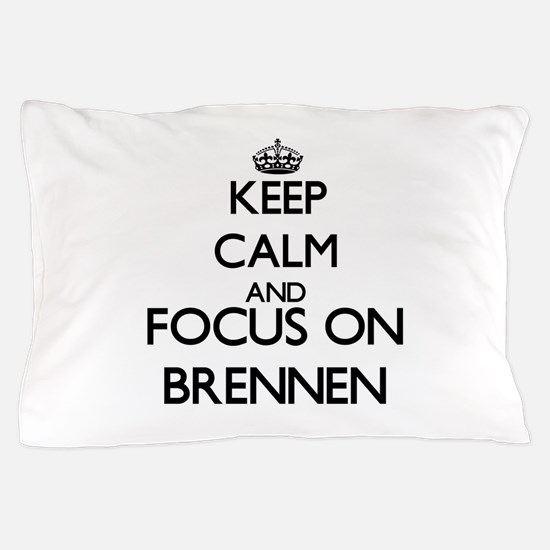Keep Calm and Focus on Brennen Pillow Case