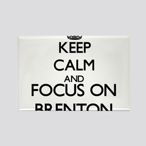 Keep Calm and Focus on Brenton Magnets