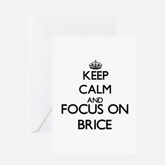 Keep Calm and Focus on Brice Greeting Cards