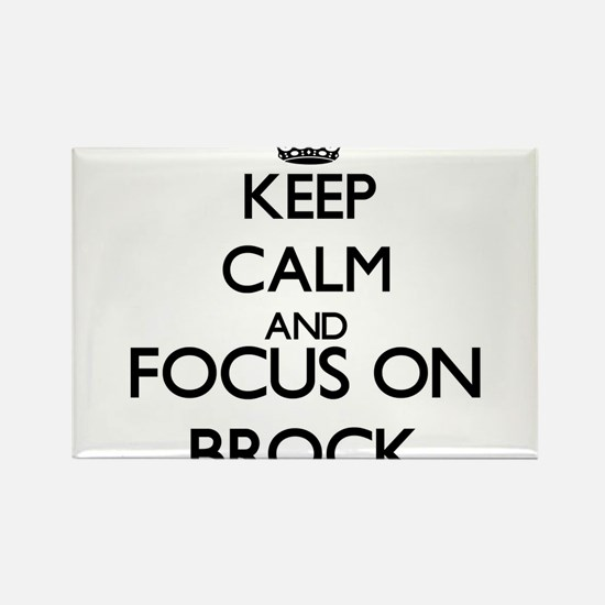 Keep Calm and Focus on Brock Magnets