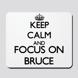 Keep Calm and Focus on Bruce Mousepad