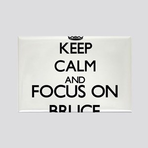 Keep Calm and Focus on Bruce Magnets