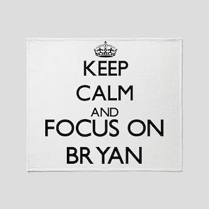 Keep Calm and Focus on Bryan Throw Blanket
