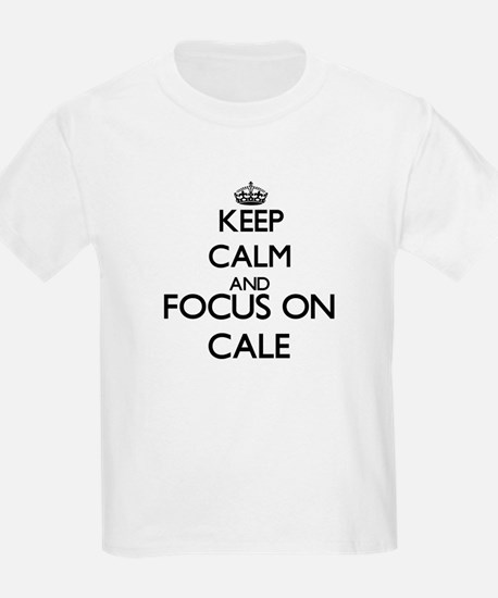 Keep Calm and Focus on Cale T-Shirt