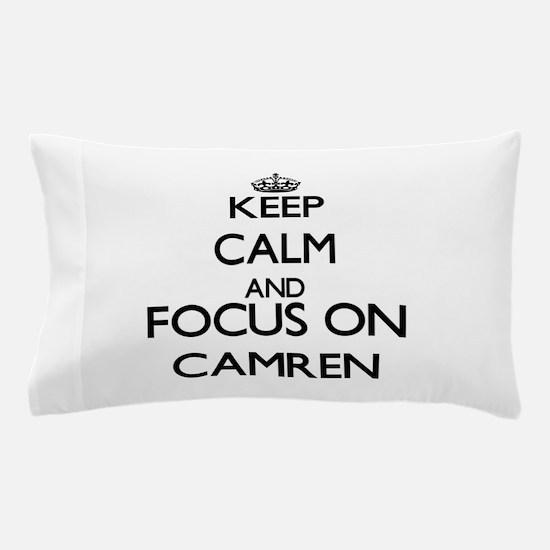 Keep Calm and Focus on Camren Pillow Case