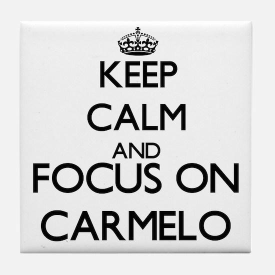 Keep Calm and Focus on Carmelo Tile Coaster
