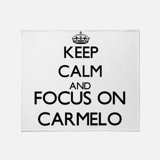 Keep Calm and Focus on Carmelo Throw Blanket