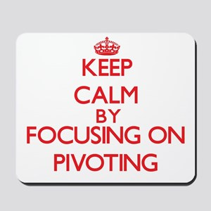 Keep Calm by focusing on Pivoting Mousepad