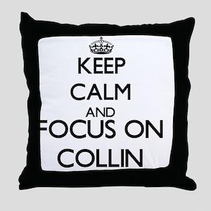Keep Calm and Focus on Collin Throw Pillow