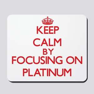 Keep Calm by focusing on Platinum Mousepad