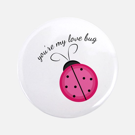 "Love Bug 3.5"" Button"