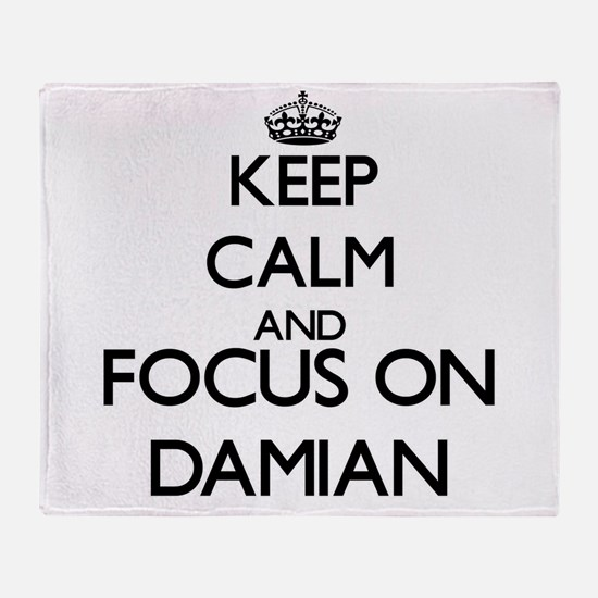 Keep Calm and Focus on Damian Throw Blanket