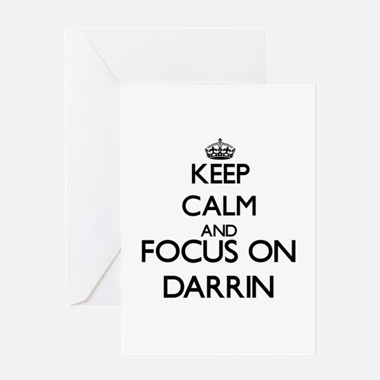 Keep Calm and Focus on Darrin Greeting Cards
