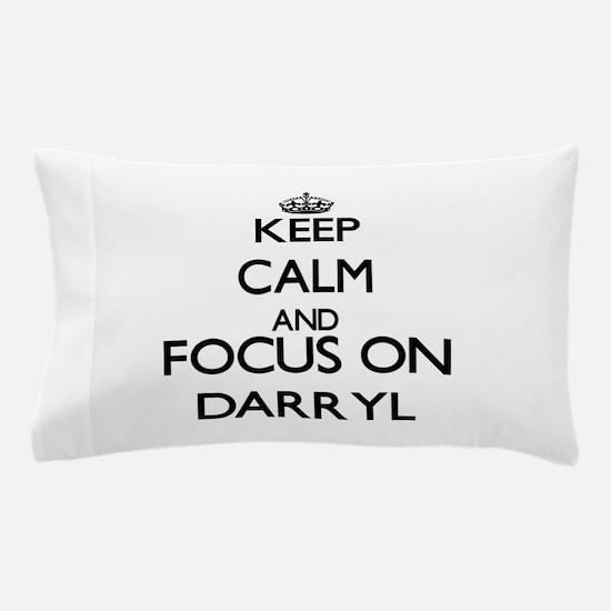 Keep Calm and Focus on Darryl Pillow Case