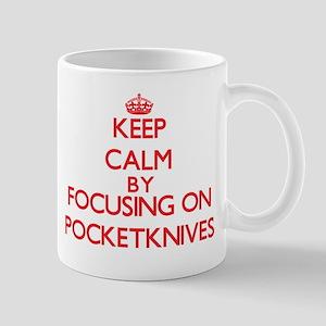 Keep Calm by focusing on Pocketknives Mugs