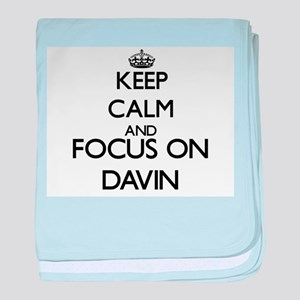 Keep Calm and Focus on Davin baby blanket