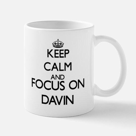 Keep Calm and Focus on Davin Mugs