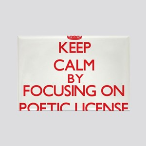 Keep Calm by focusing on Poetic License Magnets