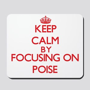 Keep Calm by focusing on Poise Mousepad