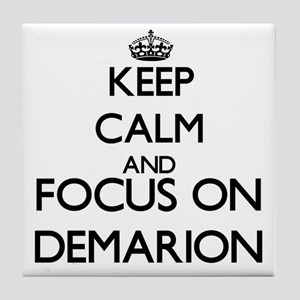 Keep Calm and Focus on Demarion Tile Coaster
