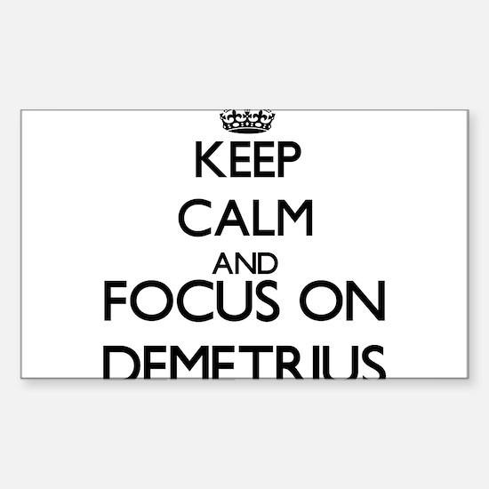 Keep Calm and Focus on Demetrius Decal