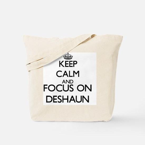 Keep Calm and Focus on Deshaun Tote Bag