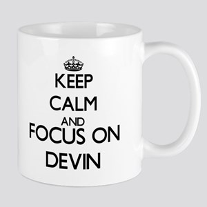 Keep Calm and Focus on Devin Mugs