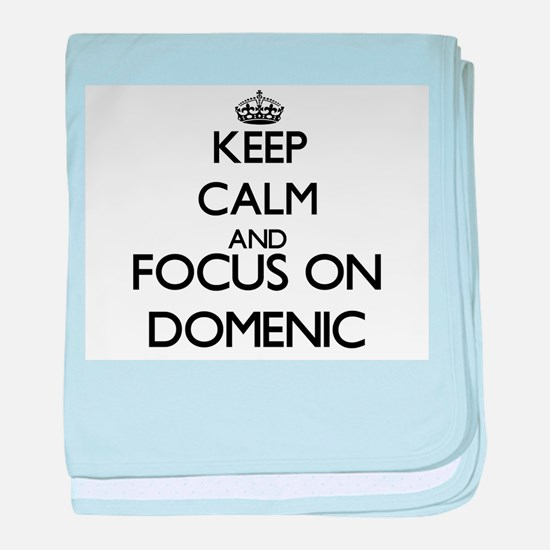 Keep Calm and Focus on Domenic baby blanket