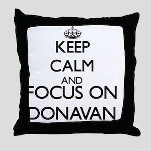Keep Calm and Focus on Donavan Throw Pillow
