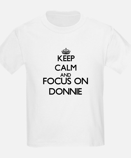 Keep Calm and Focus on Donnie T-Shirt