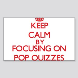 Keep Calm by focusing on Pop Quizzes Sticker