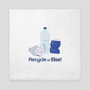 Recycle or Else Queen Duvet