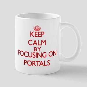 Keep Calm by focusing on Portals Mugs