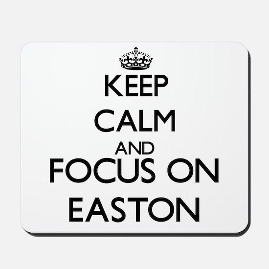 Keep Calm and Focus on Easton Mousepad