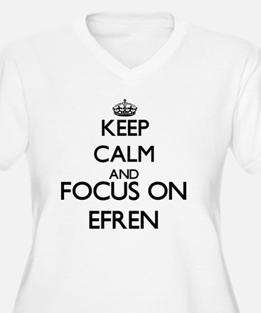 Keep Calm and Focus on Efren Plus Size T-Shirt