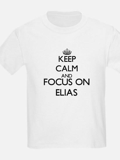 Keep Calm and Focus on Elias T-Shirt