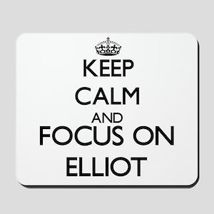 Keep Calm and Focus on Elliot Mousepad