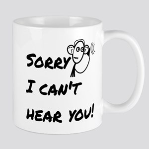 Sorry I can't hear you! Mug