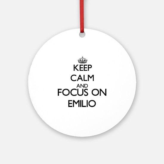 Keep Calm and Focus on Emilio Ornament (Round)