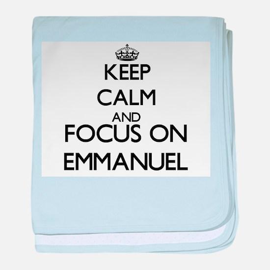 Keep Calm and Focus on Emmanuel baby blanket