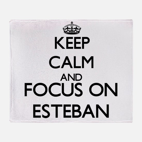 Keep Calm and Focus on Esteban Throw Blanket