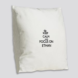 Keep Calm and Focus on Ethan Burlap Throw Pillow