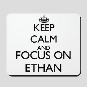 Keep Calm and Focus on Ethan Mousepad
