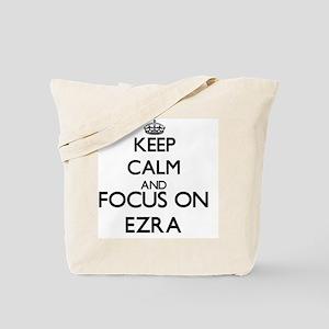 Keep Calm and Focus on Ezra Tote Bag