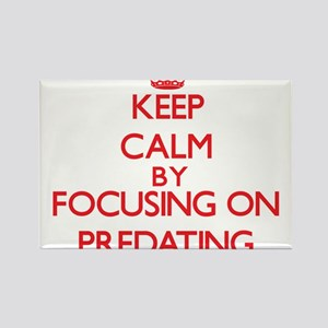Keep Calm by focusing on Predating Magnets